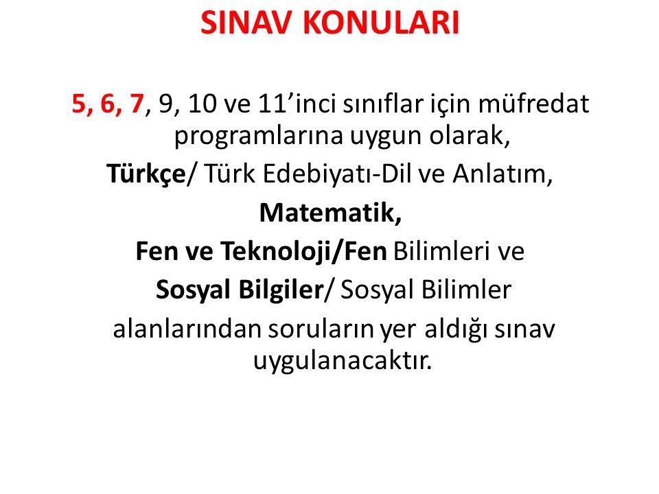 SINAV KONULARI 5, 6, 7, 9, 10 ve 11'inci sınıflar için müfredat programlarına uygun olarak, Türkçe/ Türk Edebiyatı-Dil ve Anlatım, Matematik, Fen ve T