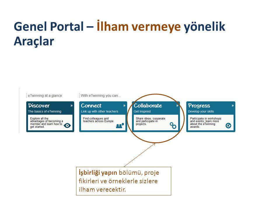 İşbirliği yapın bölümü, proje fikirleri ve örneklerle sizlere ilham verecektir. Genel Portal – İlham vermeye yönelik Araçlar
