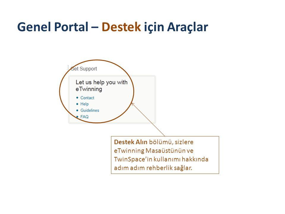 The Public Portal – Tools for Support Destek Alın bölümü, sizlere eTwinning Masaüstünün ve TwinSpace'in kullanımı hakkında adım adım rehberlik sağlar.