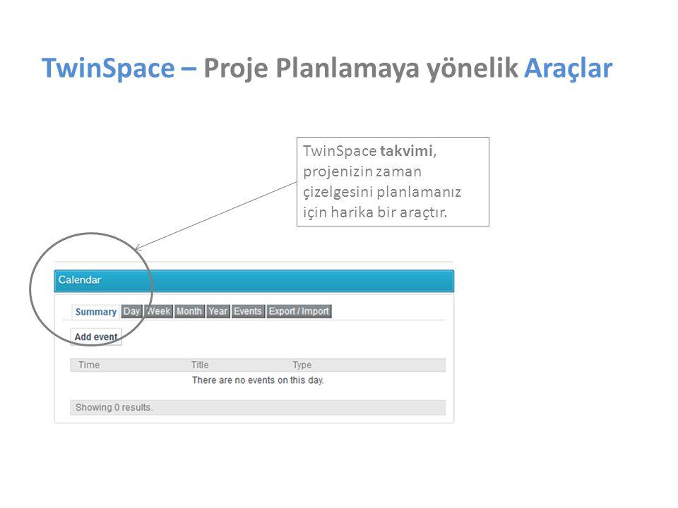 TwinSpace – Proje Planlamaya yönelik Araçlar TwinSpace takvimi, projenizin zaman çizelgesini planlamanız için harika bir araçtır.