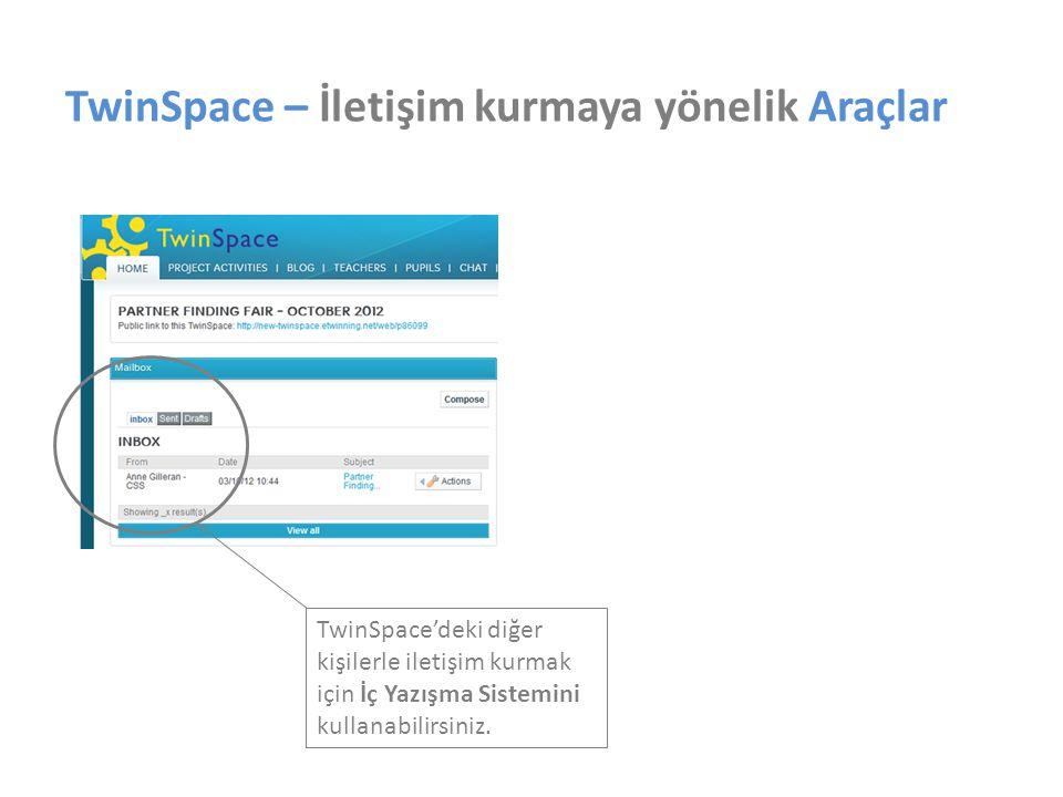 TwinSpace – İletişim kurmaya yönelik Araçlar TwinSpace'deki diğer kişilerle iletişim kurmak için İç Yazışma Sistemini kullanabilirsiniz.