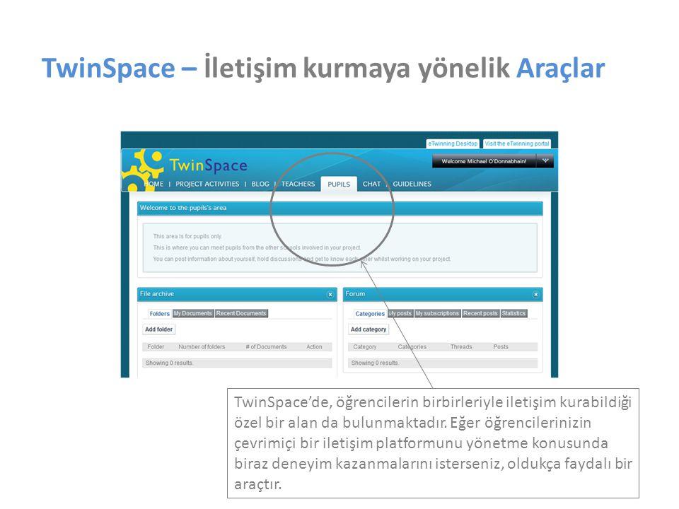 TwinSpace – İletişim kurmaya yönelik Araçlar TwinSpace'de, öğrencilerin birbirleriyle iletişim kurabildiği özel bir alan da bulunmaktadır. Eğer öğrenc