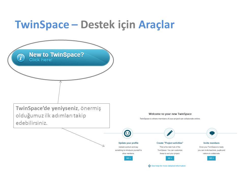 TwinSpace – Destek için Araçlar TwinSpace'de yeniyseniz, önermiş olduğumuz ilk adımları takip edebilirsiniz.