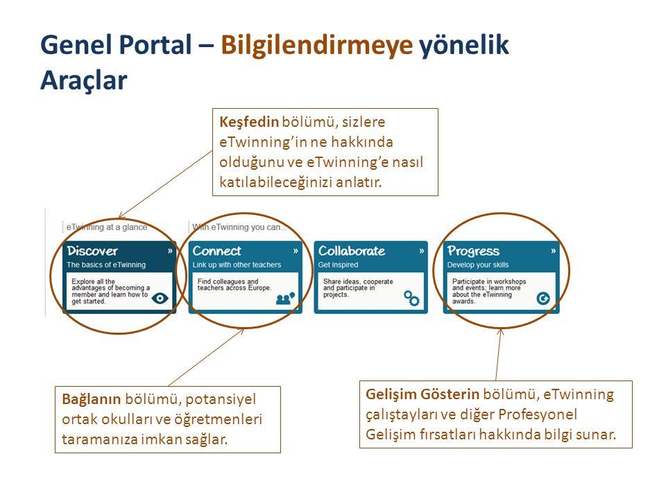 Genel Portal – Bilgilendirmeye yönelik Araçlar Keşfedin bölümü, sizlere eTwinning'in ne hakkında olduğunu ve eTwinning'e nasıl katılabileceğinizi anla