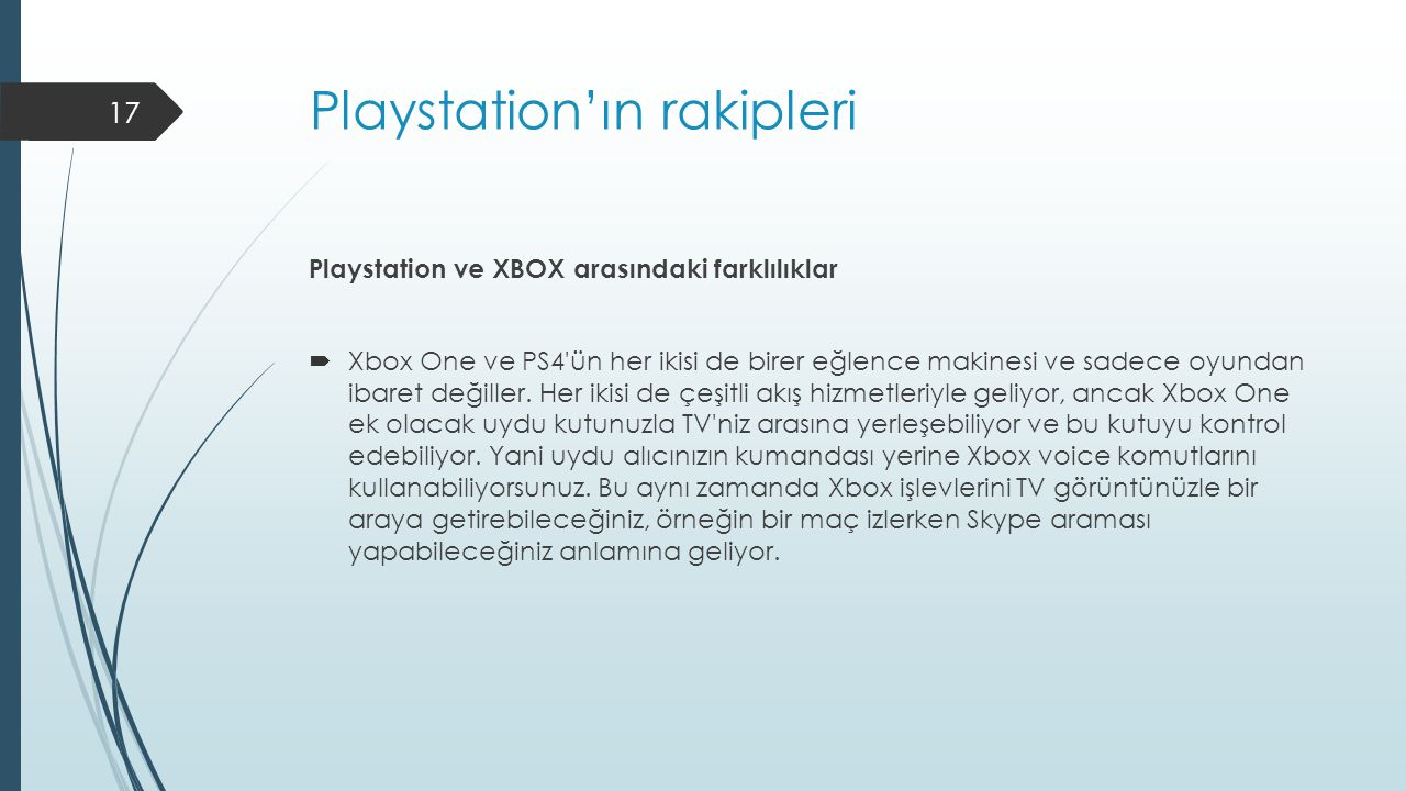 Playstation'ın rakipleri Playstation ve XBOX arasındaki farklılıklar  Xbox One ve PS4'ün her ikisi de birer eğlence makinesi ve sadece oyundan ibaret