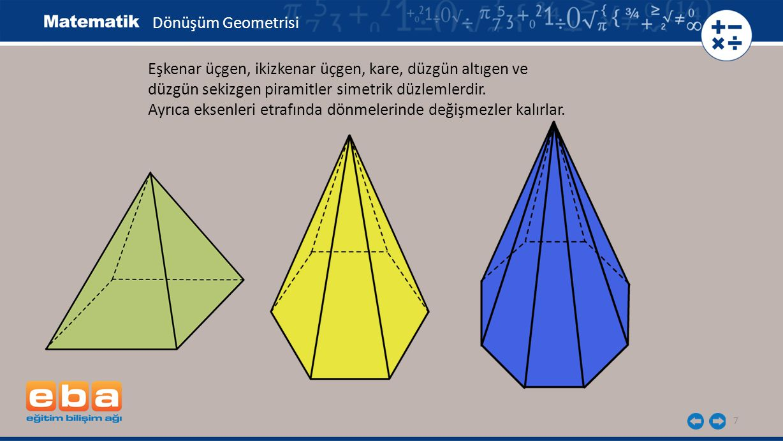 7 Eşkenar üçgen, ikizkenar üçgen, kare, düzgün altıgen ve düzgün sekizgen piramitler simetrik düzlemlerdir. Ayrıca eksenleri etrafında dönmelerinde de