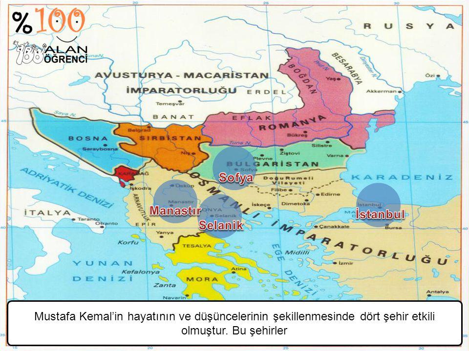 Mustafa Kemal'in hayatının ve düşüncelerinin şekillenmesinde dört şehir etkili olmuştur. Bu şehirler