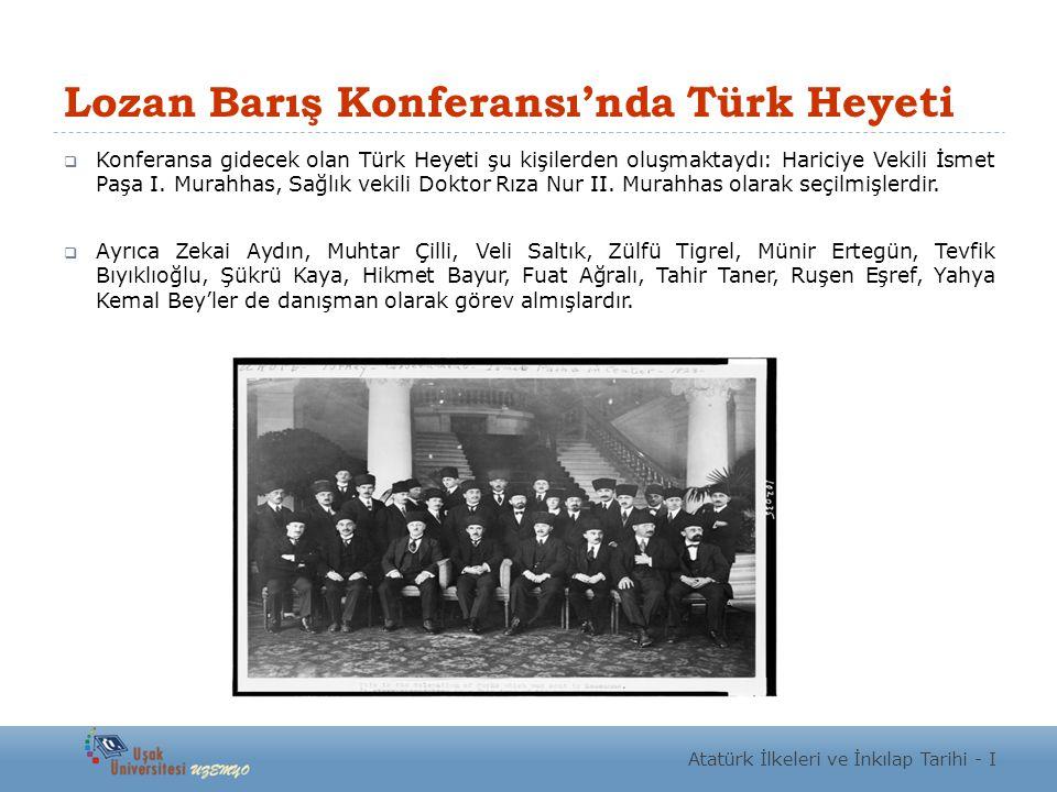 Lozan Barış Konferansı'nda Türk Heyeti  Konferansa gidecek olan Türk Heyeti şu kişilerden oluşmaktaydı: Hariciye Vekili İsmet Paşa I. Murahhas, Sağlı