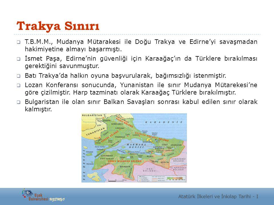 Trakya Sınırı  T.B.M.M., Mudanya Mütarakesi ile Doğu Trakya ve Edirne'yi savaşmadan hakimiyetine almayı başarmıştı.  İsmet Paşa, Edirne'nin güvenliğ