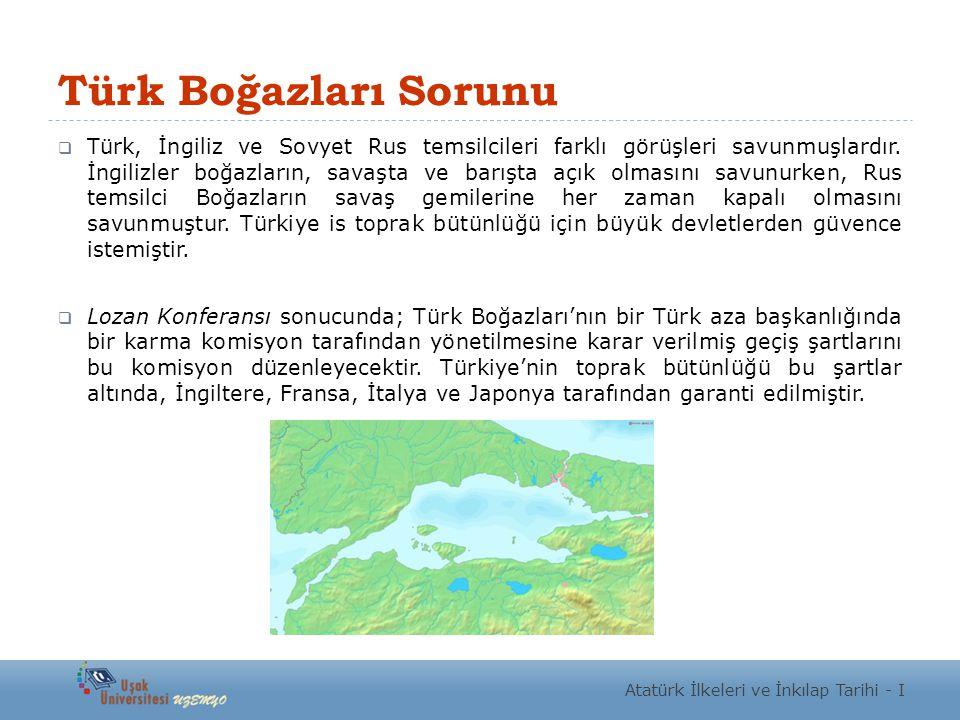 Türk Boğazları Sorunu  Türk, İngiliz ve Sovyet Rus temsilcileri farklı görüşleri savunmuşlardır. İngilizler boğazların, savaşta ve barışta açık olmas