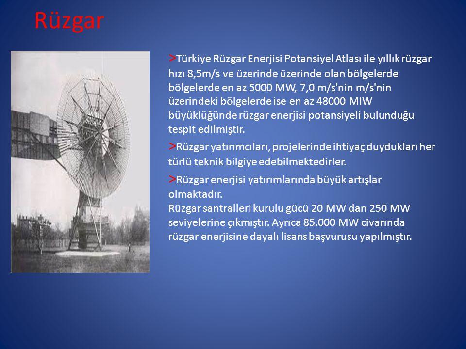 Rüzgar > Türkiye Rüzgar Enerjisi Potansiyel Atlası ile yıllık rüzgar hızı 8,5m/s ve üzerinde üzerinde olan bölgelerde bölgelerde en az 5000 MW, 7,0 m/s nin m/s nin üzerindeki bölgelerde ise en az 48000 MIW büyüklüğünde rüzgar enerjisi potansiyeli bulunduğu tespit edilmiştir.