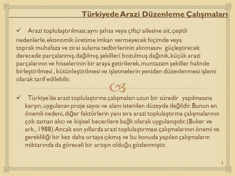  Türkiyede Arazi Düzenleme Çalışmaları Arazi toplulaştırması basit olarak, bir kişiye ya da tarımsal işletmeye (tarım yapan aileye) ait da ğ ınık durumda, şekilleri işlemeye uygun olmayan tarım parsellerinin, bir araya getirilmesi işlemidir (Şekil 1).