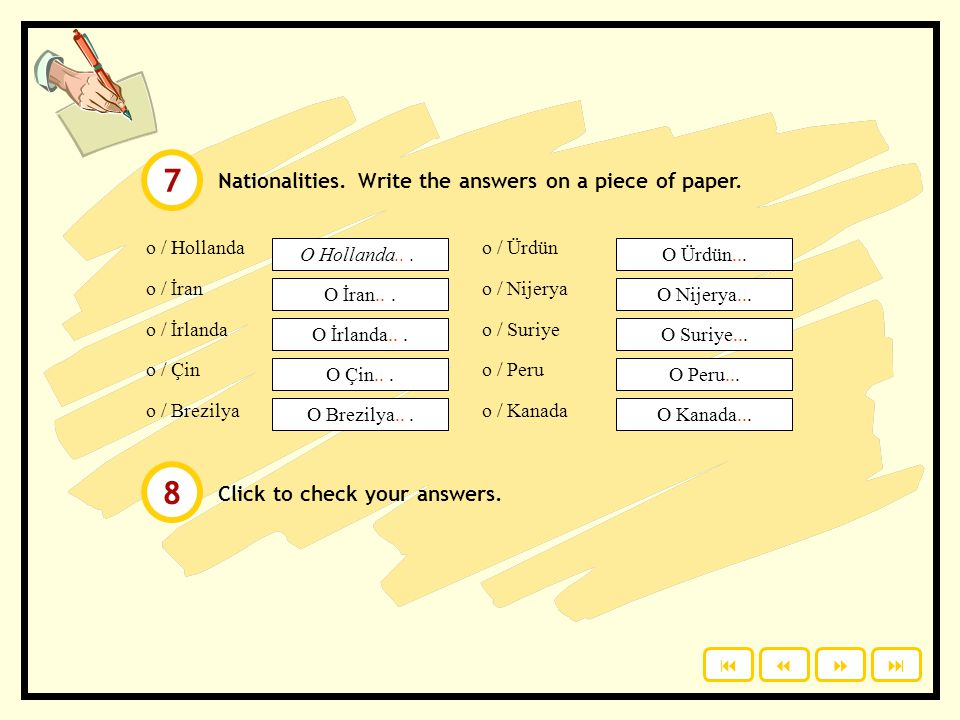 Click to check your answers. Nationalities. Write the answers on a piece of paper. o / İskoçya o / İspanya o / Yunanistan o / Fransa o / Japonya O İsk