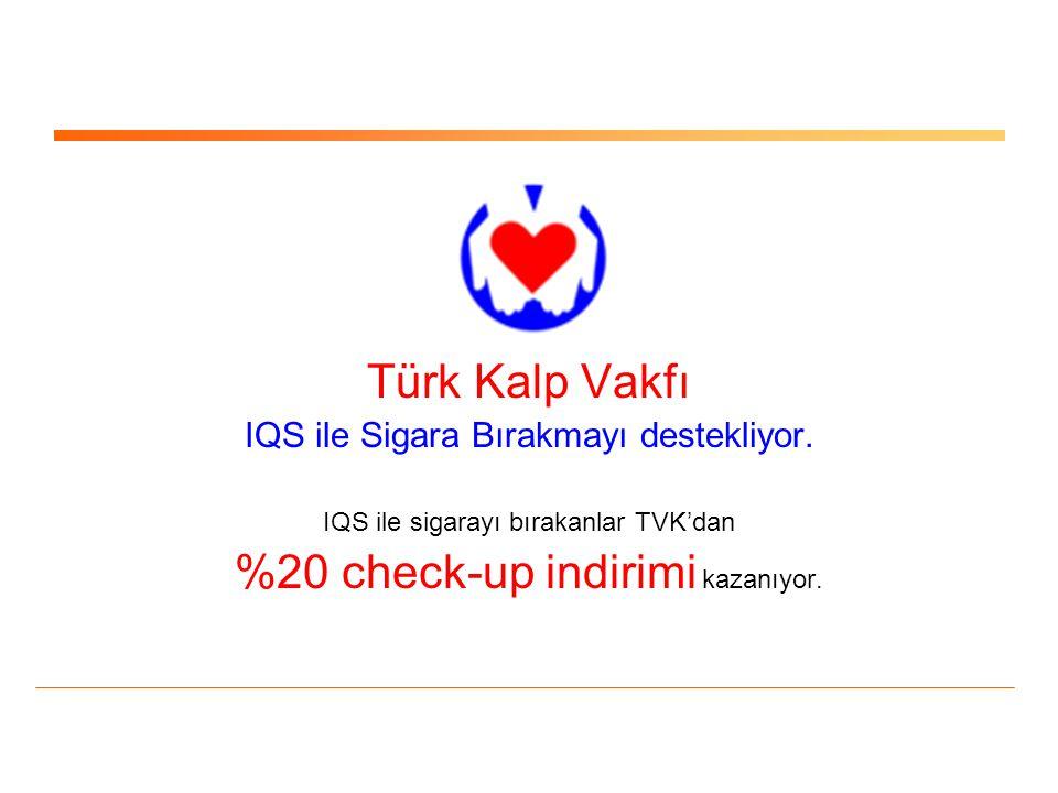 Türk Kalp Vakfı IQS ile Sigara Bırakmayı destekliyor. IQS ile sigarayı bırakanlar TVK'dan %20 check-up indirimi kazanıyor.