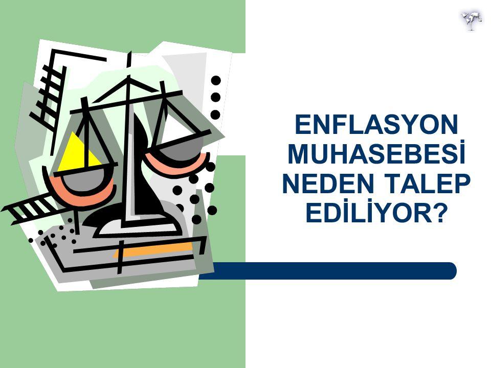 ENFLASYON MUHASEBESİ NEDEN TALEP EDİLİYOR