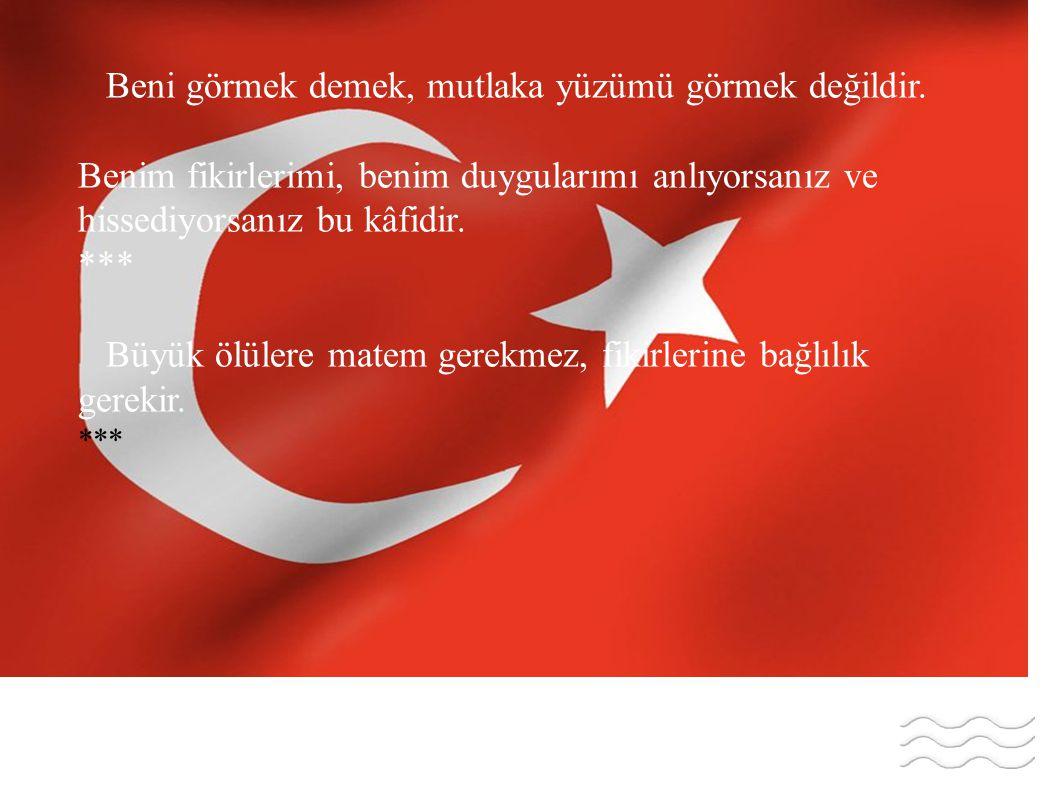 ATATÜRK E GÖRE ATATÜRK İki Mustafa Kemal vardır: Biri ben, et ve kemik, geçici Mustafa Kemal...
