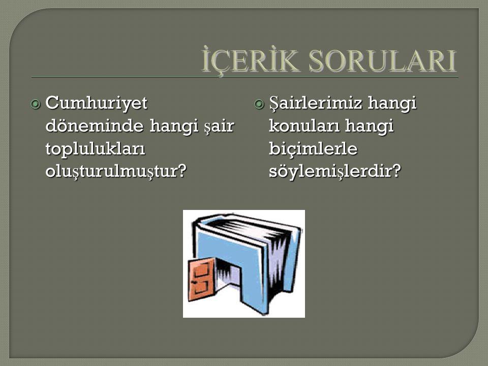 KAYNAKLAR http://antolojicom.blogspot.com/ http://www.aof.anadolu.edu.tr/kitap/IOLTP/2275/unite07.pdf http://www.mizahcafe.com/357/cumhuriyet-donemi-ile http://turkoloji.cu.edu.tr/YENI%20TURK%20EDEBIYATI/necati_tonga_ cumhuriyet_donemi_turk_edebiyati_divan_siiri_tartismalari.pdf http://turkoloji.cu.edu.tr/YENI%20TURK%20EDEBIYATI/necati_tonga_ cumhuriyet_donemi_turk_edebiyati_divan_siiri_tartismalari.pdf http://www.sanal-turk.com/edebiyat-turkce-f46/cumhuriyet-donemi- airleri-ve-ozellikleri-t3295.htm http://www.sanal-turk.com/edebiyat-turkce-f46/cumhuriyet-donemi- airleri-ve-ozellikleri-t3295.htm http://www.webilgi.com/turkce/10773-cumhuriyet-donemi-sairleri- eserleri-kimlerdir.html http://www.webilgi.com/turkce/10773-cumhuriyet-donemi-sairleri- eserleri-kimlerdir.html http://dergiler.ankara.edu.tr/dergiler/12/850/10775.pdf http://www.frmtr.com/turk-dili-ve-edebiyati/1446059-cumhuriyet- donemi-turk-edebiyati-sairleri-siir-ozellikleri.html http://www.frmtr.com/turk-dili-ve-edebiyati/1446059-cumhuriyet- donemi-turk-edebiyati-sairleri-siir-ozellikleri.html http://www.kitapambari.com/ambar/product.php?productid=39566 http://antolojicom.blogspot.com/ http://www.aof.anadolu.edu.tr/kitap/IOLTP/2275/unite07.pdf http://www.mizahcafe.com/357/cumhuriyet-donemi-ile http://turkoloji.cu.edu.tr/YENI%20TURK%20EDEBIYATI/necati_tonga_ cumhuriyet_donemi_turk_edebiyati_divan_siiri_tartismalari.pdf http://turkoloji.cu.edu.tr/YENI%20TURK%20EDEBIYATI/necati_tonga_ cumhuriyet_donemi_turk_edebiyati_divan_siiri_tartismalari.pdf http://www.sanal-turk.com/edebiyat-turkce-f46/cumhuriyet-donemi- airleri-ve-ozellikleri-t3295.htm http://www.sanal-turk.com/edebiyat-turkce-f46/cumhuriyet-donemi- airleri-ve-ozellikleri-t3295.htm http://www.webilgi.com/turkce/10773-cumhuriyet-donemi-sairleri- eserleri-kimlerdir.html http://www.webilgi.com/turkce/10773-cumhuriyet-donemi-sairleri- eserleri-kimlerdir.html http://dergiler.ankara.edu.tr/dergiler/12/850/10775.pdf http://www.frmtr.com/turk-dili-ve-edebiyati/1