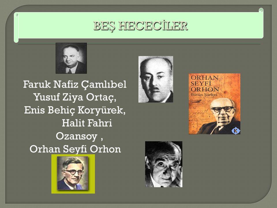 BE Ş HECEC İ LER 1 *Hecenin be ş ş airi adıyla da anılan bu sanatçılar milli edebiyat akımından etkilenmi ş ve ş iirlerinde hece veznini kullanmı ş lardır.
