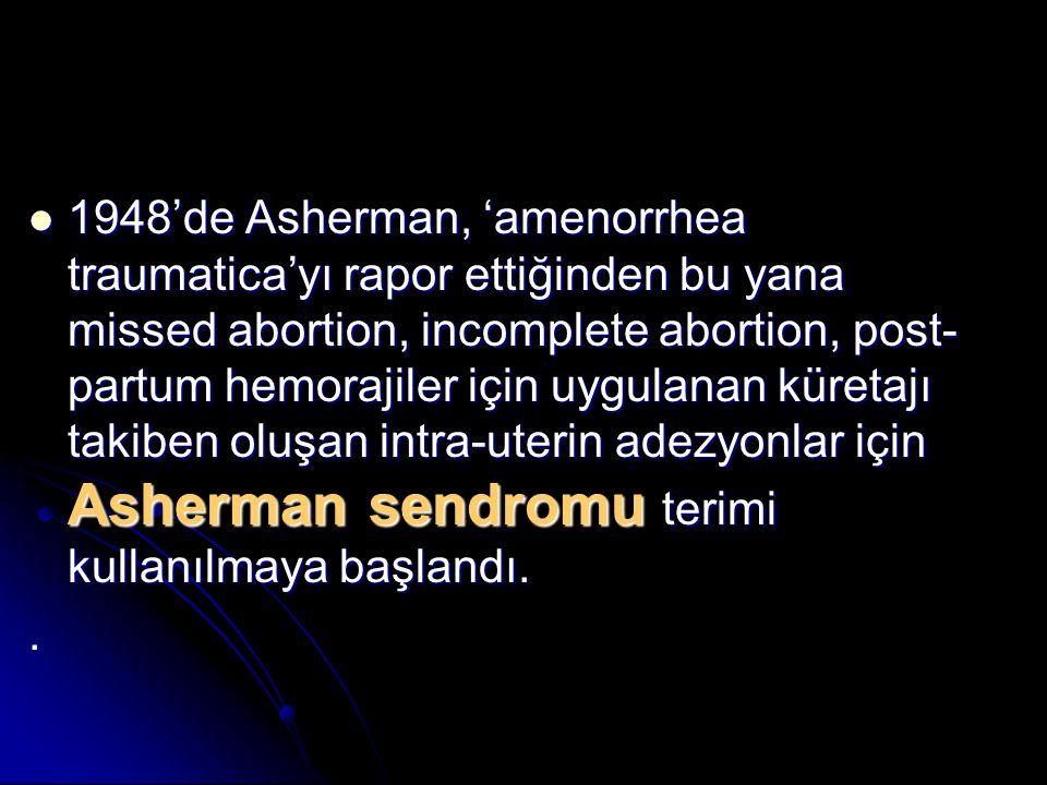 Orjinalinde olduğu gibi, Asherman sendromu terimi sadece gebe uterusun küretajı sonrasında oluşan vakaları kapsamamalıdır.