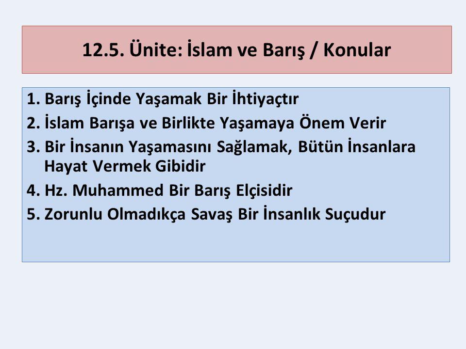 3 12.5.Ünite: İslam ve Barış / Kazanımlar 1. Barışın insanlık için önemini açıklar.