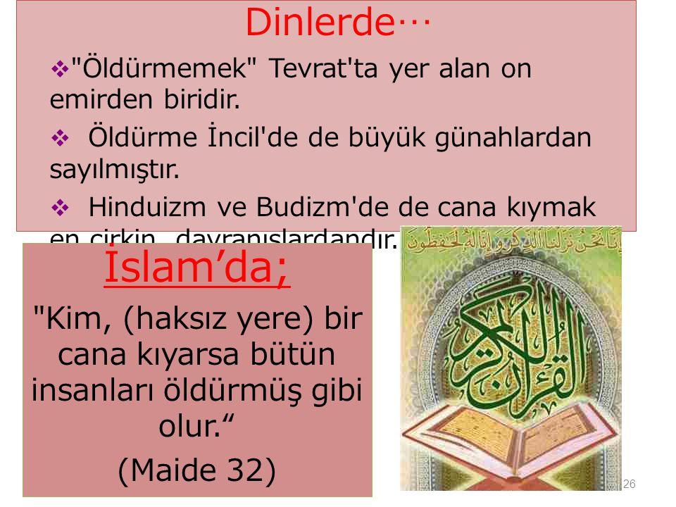 26 Dinlerde…  Öldürmemek Tevrat ta yer alan on emirden biridir.