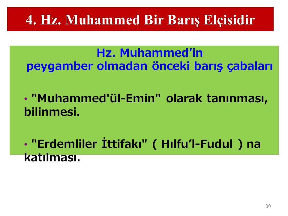 30 4.Hz. Muhammed Bir Barış Elçisidir Hz.