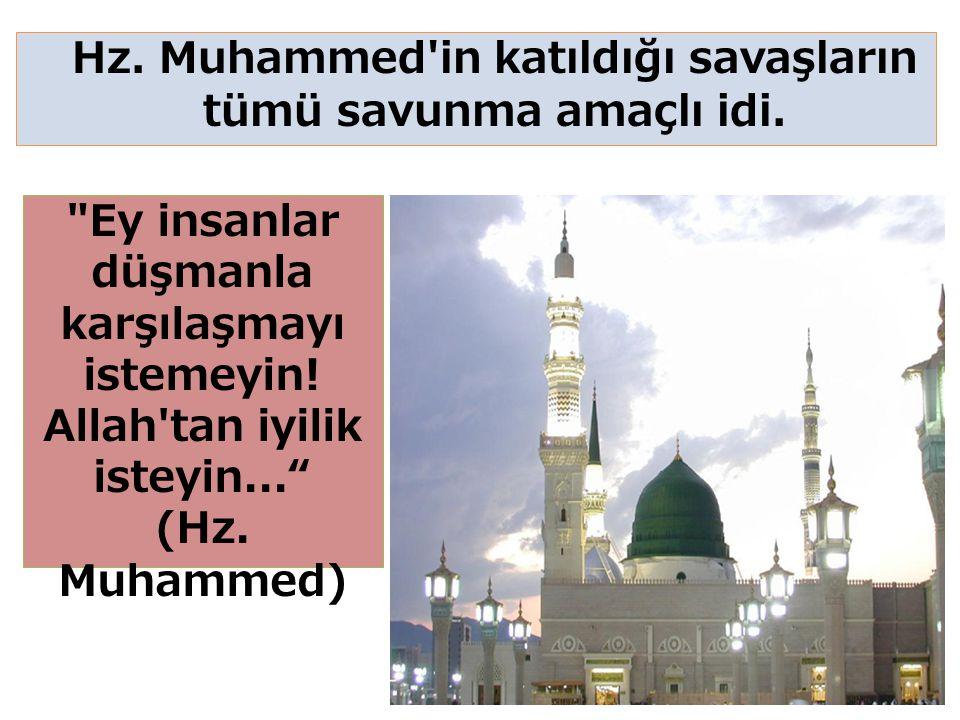 35 Ey insanlar düşmanla karşılaşmayı istemeyin.Allah tan iyilik isteyin... (Hz.