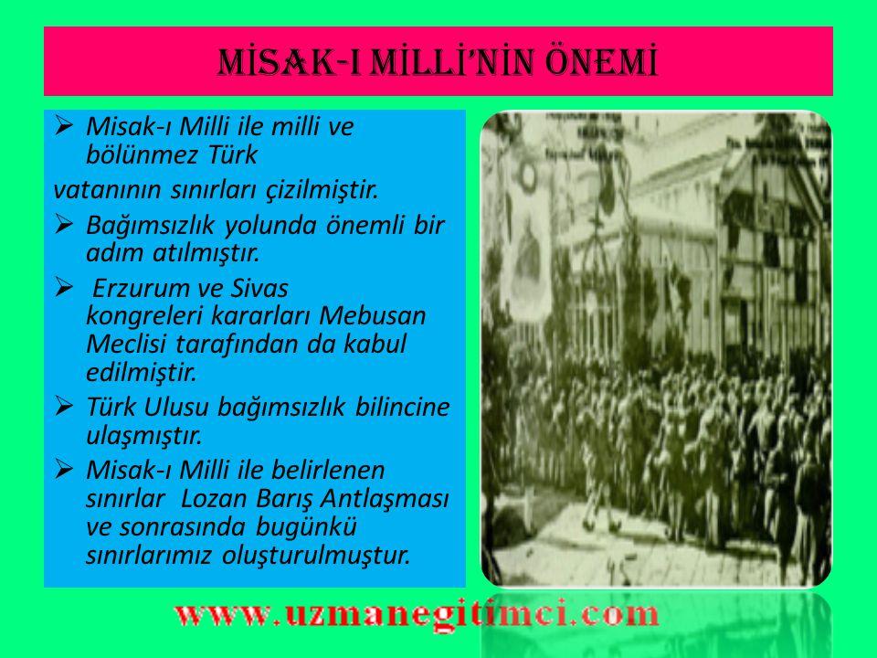 M İ SAK-I M İ LL İ KARARLARI (28 OCAK 1920) 5) İstanbul ve Marmara Denizi, güvenlik altına alınmalıdır. 6) Boğazlar konusunda diğer devletlerle yapıla