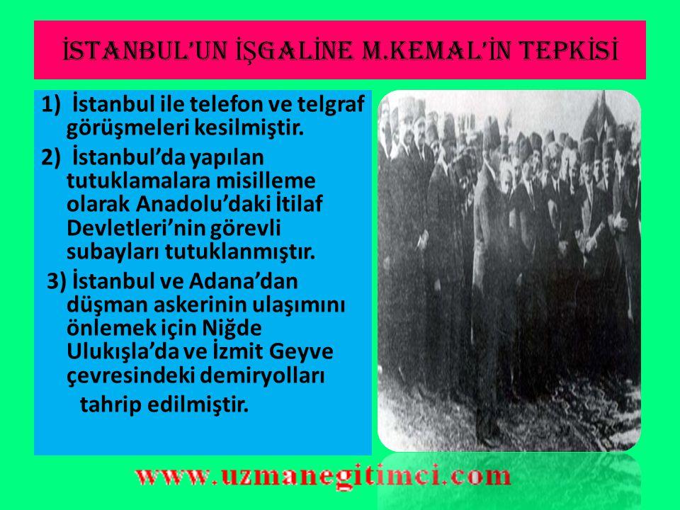 M İ SAK-I M İ LL İ 'N İ N ÖNEM İ  Misak-ı Milli'nin kabul edilmesi ile İtilaf Devletleri İstanbul'u işgal etmiş ve Mebusan Meclisi basılmıştır (16 Ma