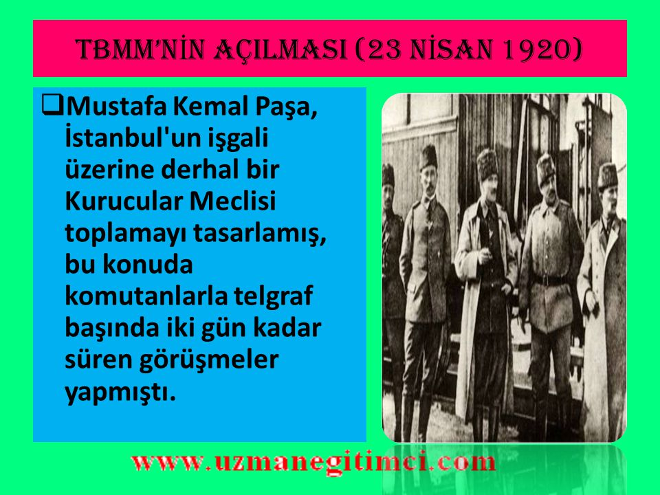 İ STANBUL'UN İŞ GAL İ NE M.KEMAL' İ N TEPK İ S İ 4) Eskişehir ve Afyon çevresindeki İngiliz kuvvetlerinin bölgeden çıkarılması ya da silahsızlandırılm