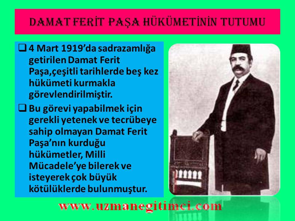 İ STANBUL HÜKÜMET İ 'N İ N M İ LL İ MÜCADELEYE YAKLA Ş IMI  Erzurum Kongresi'nin başarıyla tamamlaması, Milli mücadelenin giderek güçlenmesi, Sivas K