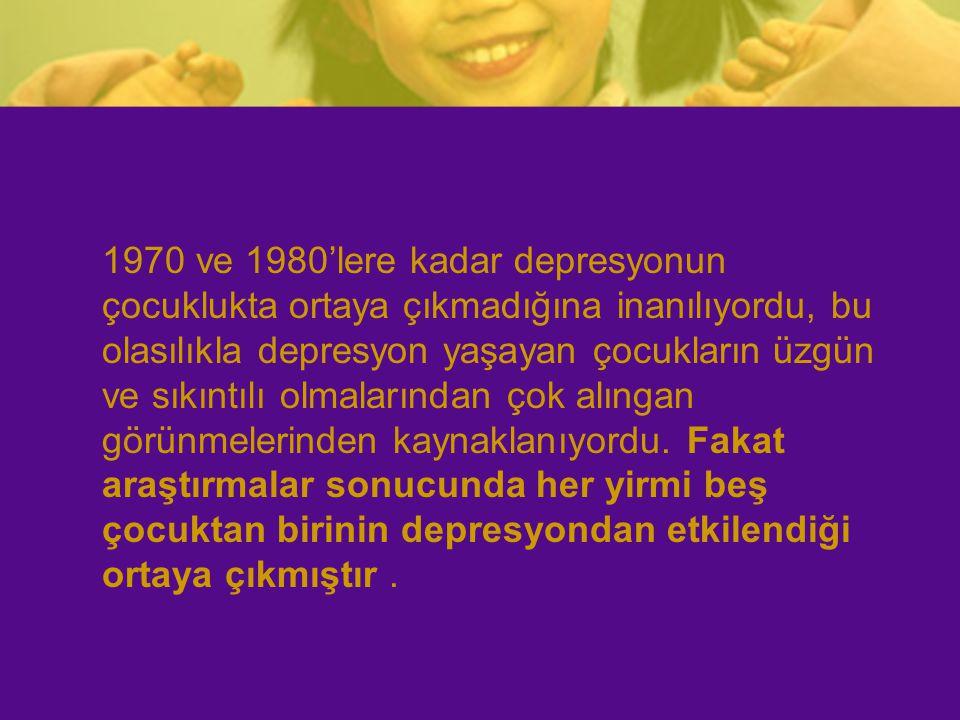 1970 ve 1980'lere kadar depresyonun çocuklukta ortaya çıkmadığına inanılıyordu, bu olasılıkla depresyon yaşayan çocukların üzgün ve sıkıntılı olmaları