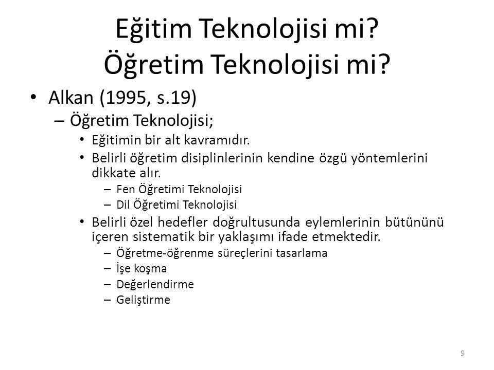 Eğitim Teknolojisi mi? Öğretim Teknolojisi mi? Alkan (1995, s.19) – Öğretim Teknolojisi; Eğitimin bir alt kavramıdır. Belirli öğretim disiplinlerinin