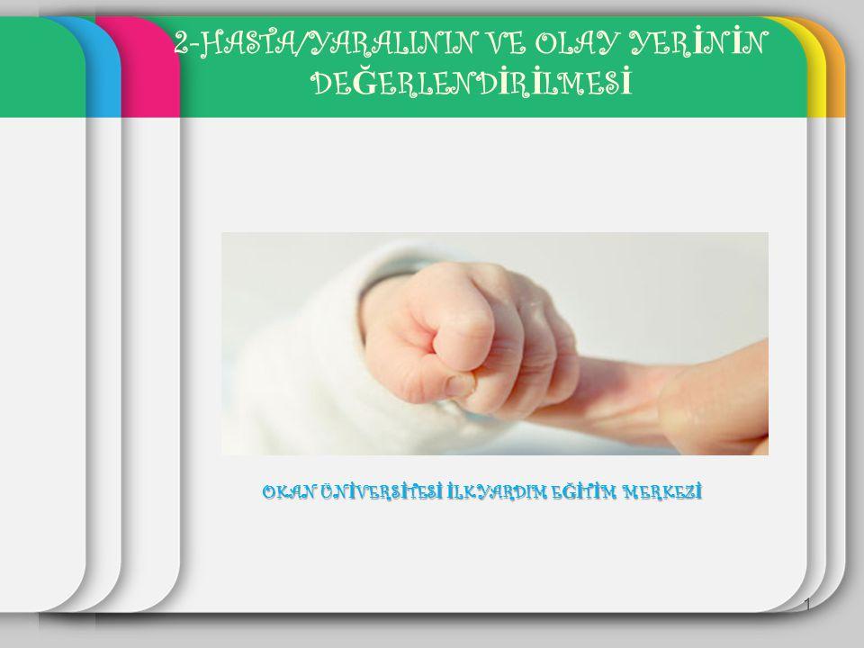 Kan basıncının de ğ erlendirilmesi 12 Hasta/yaralı değerlendirilirken kan basıncı kontrol edilmez.