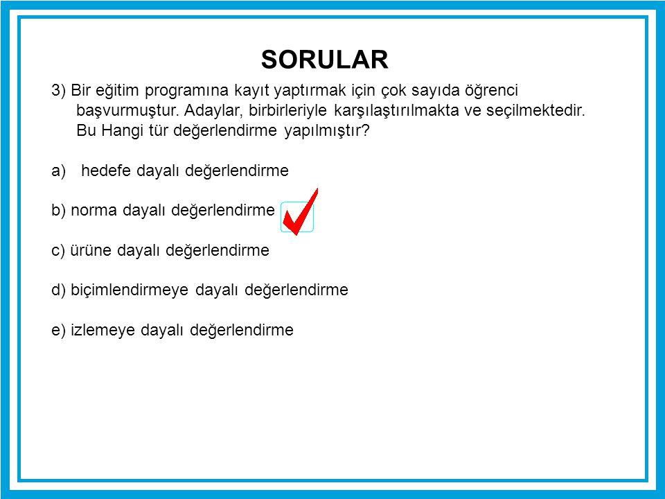 4) Aşağıdaki Program değerlendirme türlerinden hangisi/hangilerinde öğrencilerin giriş davranışları dikkate alınır.