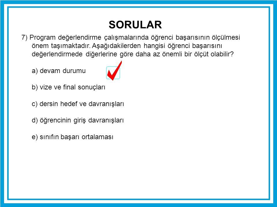 8) Hangisi tanılayıcı değerlendirmenin kullanım zamanı içerisinde yer almaz.