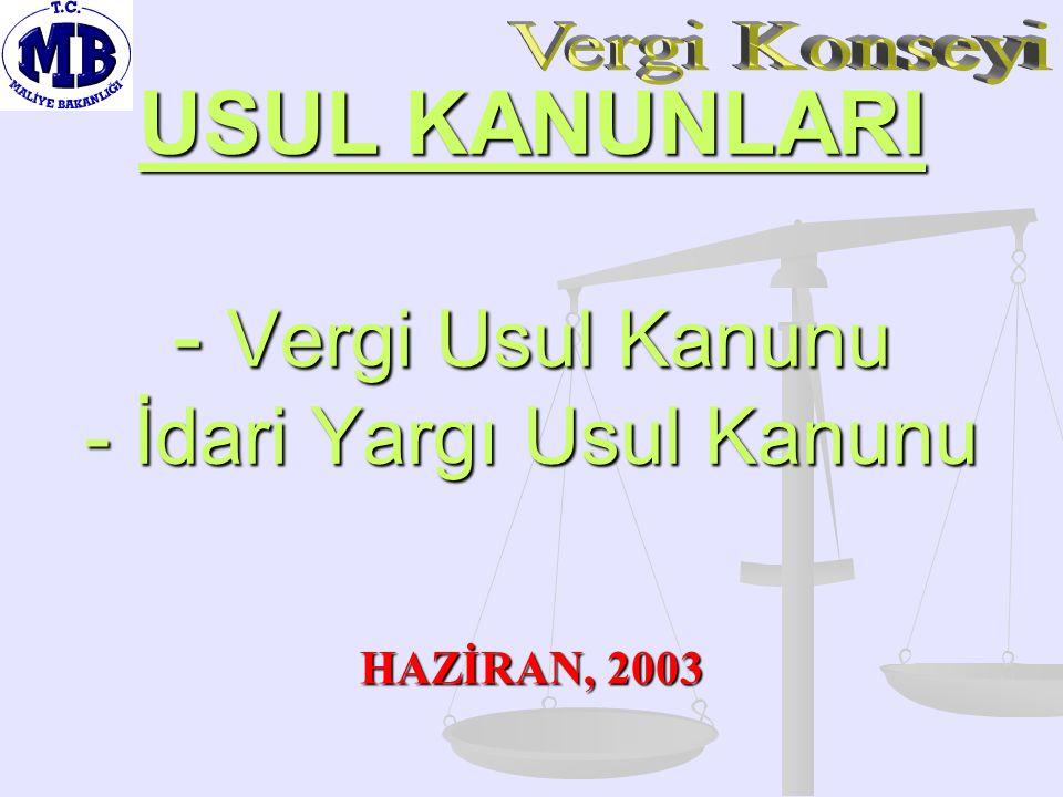 USUL KANUNLARI - Vergi Usul Kanunu - İdari Yargı Usul Kanunu HAZİRAN, 2003