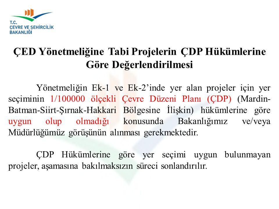 ÇED Yönetmeliğine Tabi Projelerin ÇDP Hükümlerine Göre Değerlendirilmesi Yönetmeliğin Ek-1 ve Ek-2'inde yer alan projeler için yer seçiminin 1/100000
