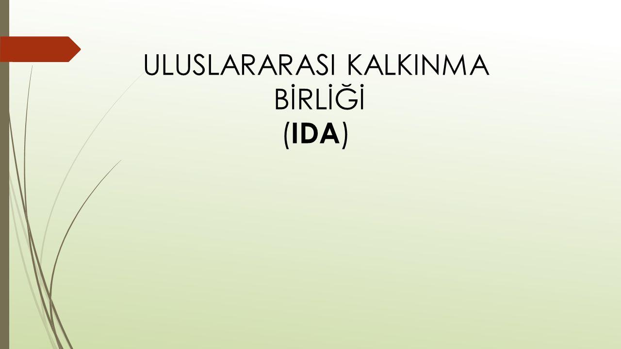 ULUSLARARASI KALKINMA BİRLİĞİ ( IDA )