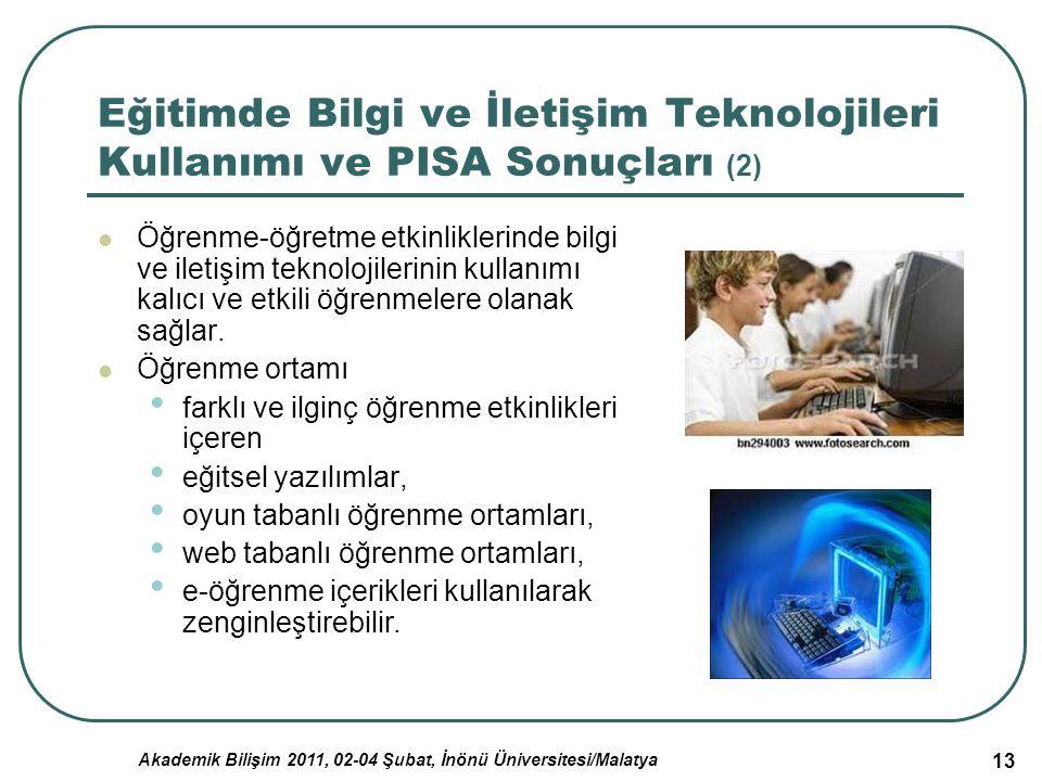 Akademik Bilişim 2011, 02-04 Şubat, İnönü Üniversitesi/Malatya 13 Eğitimde Bilgi ve İletişim Teknolojileri Kullanımı ve PISA Sonuçları (2) Öğrenme-öğr