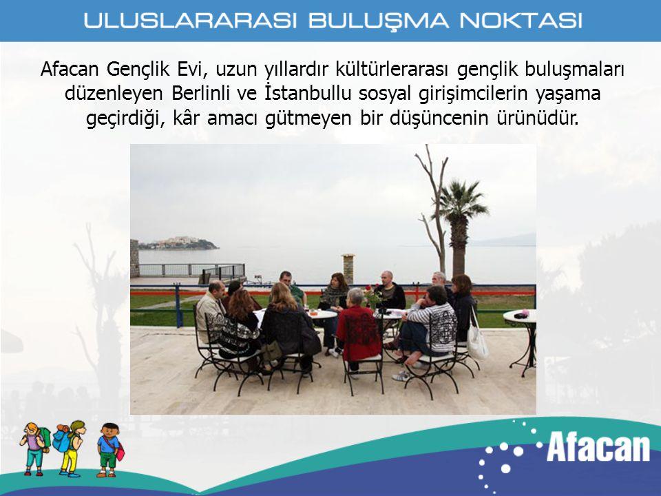 Afacan Gençlik Evi, uzun yıllardır kültürlerarası gençlik buluşmaları düzenleyen Berlinli ve İstanbullu sosyal girişimcilerin yaşama geçirdiği, kâr amacı gütmeyen bir düşüncenin ürünüdür.