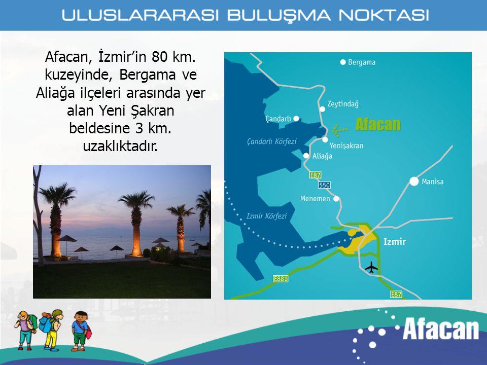 Afacan, İzmir'in 80 km.