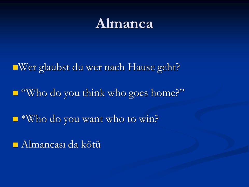 Almanca Wer glaubst du wer nach Hause geht. Wer glaubst du wer nach Hause geht.