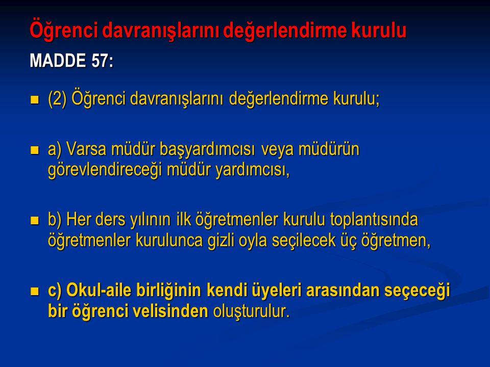 Öğrenci davranışlarını değerlendirme kurulu MADDE 57: (2) Öğrenci davranışlarını değerlendirme kurulu; (2) Öğrenci davranışlarını değerlendirme kurulu