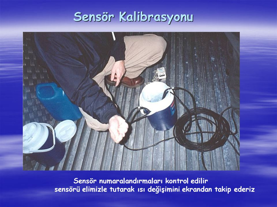 Sensör Kalibrasyonu Sensör numaralandırmaları kontrol edilir sensörü elimizle tutarak ısı değişimini. ekrandan takip ederiz