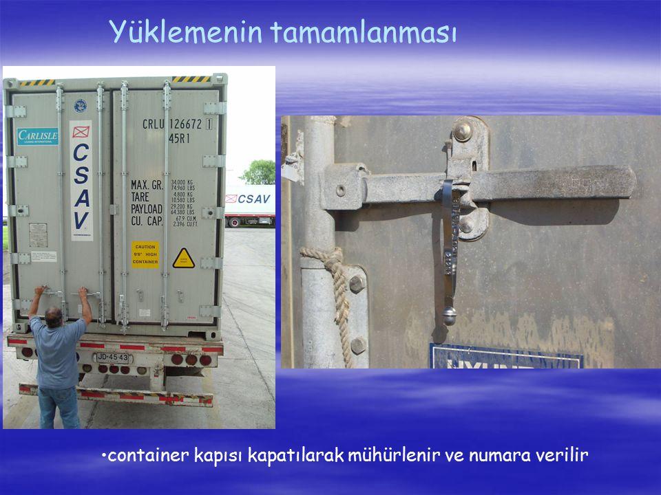 Yüklemenin tamamlanması container kapısı kapatılarak mühürlenir ve numara verilir