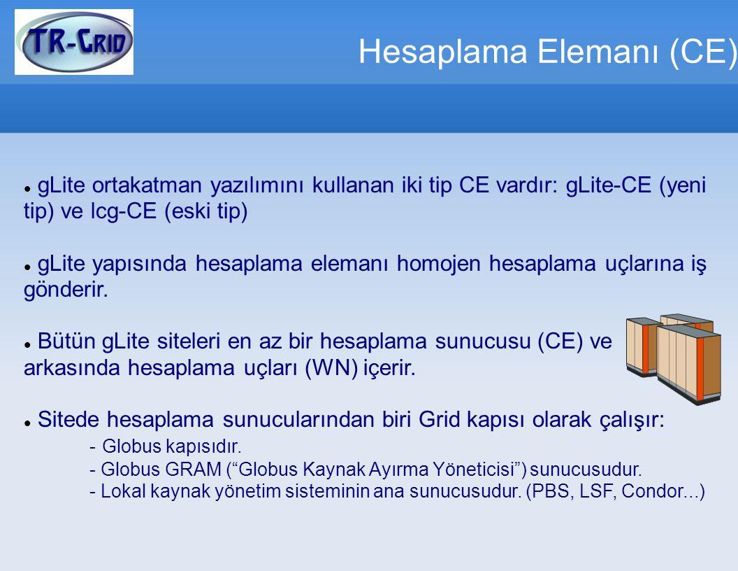 Hesaplama Elemanı (CE) gLite ortakatman yazılımını kullanan iki tip CE vardır: gLite-CE (yeni tip) ve lcg-CE (eski tip) gLite yapısında hesaplama elemanı homojen hesaplama uçlarına iş gönderir.