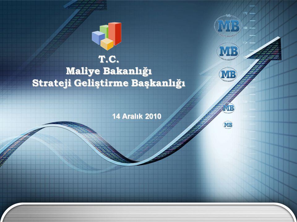 T.C. Maliye Bakanlığı Strateji Geliştirme Başkanlığı 14 Aralık 2010 14 Aralık 2010