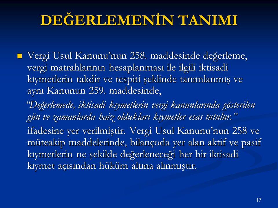 17 DEĞERLEMENİN TANIMI Vergi Usul Kanunu'nun 258.