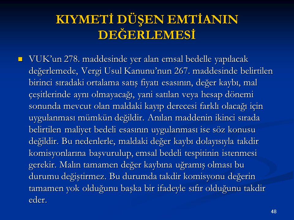 48 KIYMETİ DÜŞEN EMTİANIN DEĞERLEMESİ VUK'un 278.